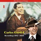The History of Tango - Carlos Gardel Volume 1 / Recordings 1917 - 1933