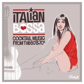Italian Bossa (Cocktail Music From the 60's and 70's)