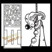 Sad Clown Bad Dub II