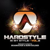 Hardstyle Is My Style, Vol. 2 (Mixed By Brainkicker & Burn Soldier)