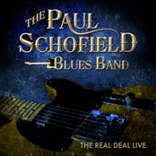 The Paul Schofield Blues Band - Real Deal Live