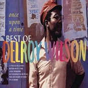 Once Upon A Time: The Best Of Delroy Wilson