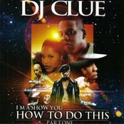 Im a Show You How to Do This (DJ Clue Mixtape)