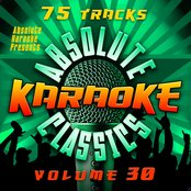 Absolute Karaoke Presents - Absolute Karaoke Classics Vol. 30