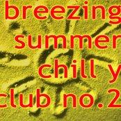 Breezing Summer Chill y Club No.2