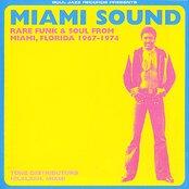 Miami Sound - Rare Funk & Soul From Miami, Florida 1967-1974