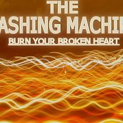 "The Washing Machine - ""Burn Your Broken Heart"""
