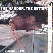 The Harder, The Better: Volume Five