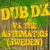 Dub DK vs The Asthmatics (Sweden)