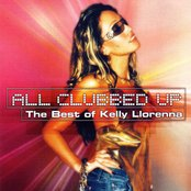 Kelly Llorenna All Clubbed Up - The Best Of Kelly Llorenna