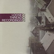 Loose Thread Recordings 2002