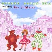 Broken Music Box featuring HER HIGHNESS