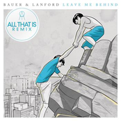 Bauer & Lanford - Leave Me Behind (Original Mix)