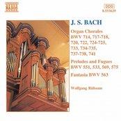 BACH, J.S.: Organ Chorales / Preludes and Fugues / Fantasia