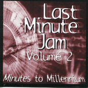 Last Minute Jam, Vol. 2(Minutes to Millennium)