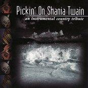 Pickin' On Shania Twain: An Instrumental Country Tribute