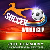Soccer World Cup 2011 Germany (40 Weltmeister Wm Fussball Dance Party Hits)