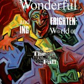 The Wonderful And Frightening World Of....
