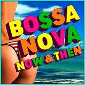 Bossa Nova - Now & Then