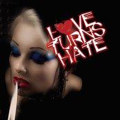 Love Turns Hate