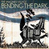 Bending The Dark