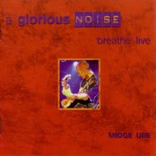 A Glorious Noise - Breathe Live