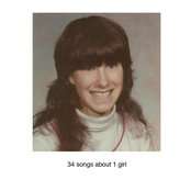 34 Songs About 1 Girl