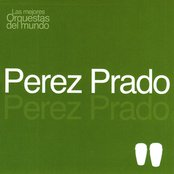 Las Mejores Orquestas del Mundo Vol.13: Pérez Prado