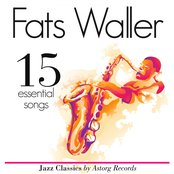 Fats Waller Essential 15 (Ambient Jazz Music for Relaxation)
