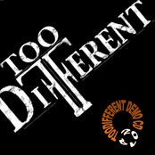 TOO DIFFERENT