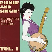 Pickin' and Singin' - The Biggest Hits of the 1980's Vol. 1