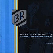Burning For Buddy: A Tribute To The Music Of Buddy Rich Volume II