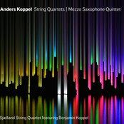 Anders Koppel: String Quartets - Mezzo Saxophone Quintet