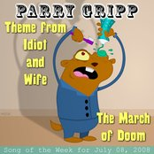 Theme From Idiot and Wife: Parry Gripp Song of the Week for July 8, 2008 - Single