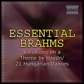 Essential Brahms: Variations On A Theme by Haydn/ 21 Hungarian Dances