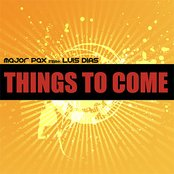 Things To Come (feat. Luís Dias)