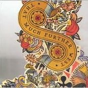 That Much Further West (Bonus CD)