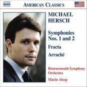HERSCH: Symphonies Nos. 1 & 2 / Fracta / Arrache