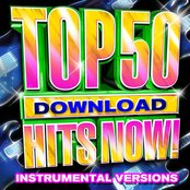 Top 50 Download Hits Now! - Instrumental Versions