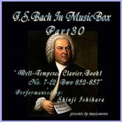 Bach: In Musical Box 30 / The Well-Tempered Clavier Book I, 7-12 BWV 852-857