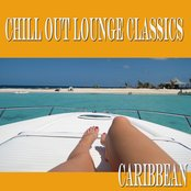 Chill Out Lounge Classics: CARRIBEAN