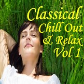 Classical Chill Out and Relax, Vol. 1