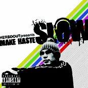 Make Haste Slow