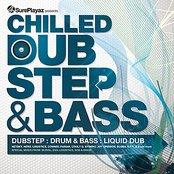 Chilled DubStep & Bass - Dub step : Drum & Bass : Liquid Dub
