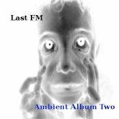 Last FM - Ambient Album Two