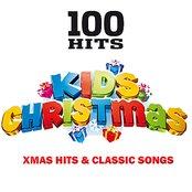 100 Hits - Christmas Kids - Xmas Hits & Songs