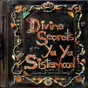 Divine Secrets Of The Ya-Ya Sisterhood - Music From The Motion Picture