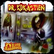 Dr. Kokastien Hosted By DJ King Assassin