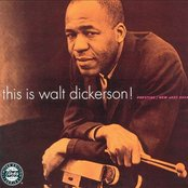 This Is Walt Dickerson!