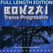 Bonzai Trance Progressive - The Tranniversary Edition